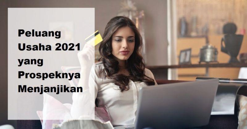 Usaha Menjanjikan di Tahun 2021